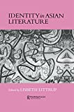 Identity In Asian Literature (Nordic Institute of Asian Studies Book 21) (English Edition)