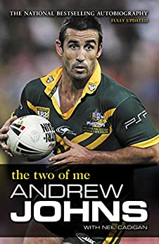 Andrew Johns: The Two of Me by [Cadigan, Neil, Johns, Andrew]