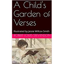 A Child's Garden of Verses: Illustrated by Jessie Willcox Smith