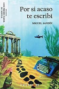 Por si acaso te escribí par Miguel Sandín