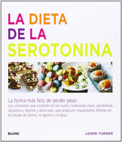 La dieta de la serotonina: La forma más feliz de perder peso por Lowri Turner