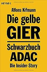 Die gelbe Gier: Schwarzbuch ADAC - Die Insider-Story