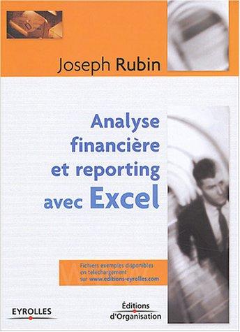 Analyse financière et reporting avec Excel par Joseph Rubin