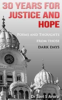 30 Years for Justice and Hope: Poems and Thoughts from those Dark Days by [Arora, Savi Singh]