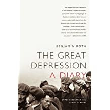 The Great Depression: A Diary by Benjamin Roth (2010-08-31)