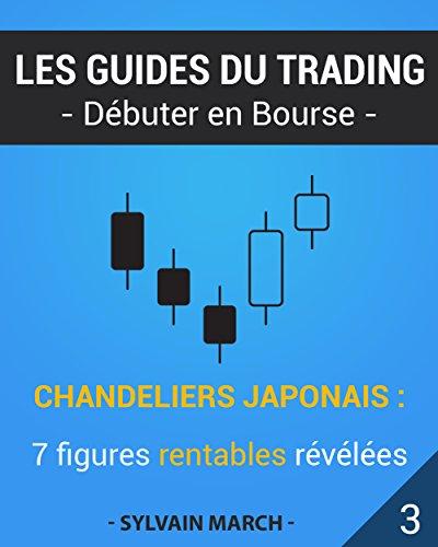 Chandeliers japonais : 7 figures rentables révélées (Les guides du trading t. 3)
