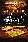 La congiura delle tre pergamene par Matteo Di Giulio