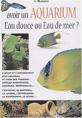 Avoir un aquarium : eau douce ou eau de mer ?