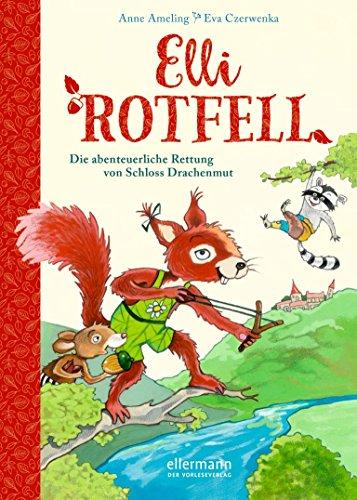 Elli Rotfell: Die abenteuerliche Rettung von Schloss Drachenmut