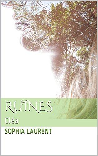 Ruines: Cléa par [Laurent,Sophia]