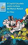 El Capità Calçotets contra la Dona del Monyo Mutant par Pilkey
