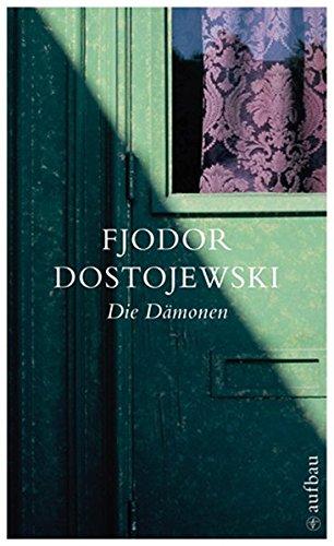 Die Dämonen: Roman in drei Teilen (Dostojewski Sämtliche Romane und Erzählungen, Band 9)