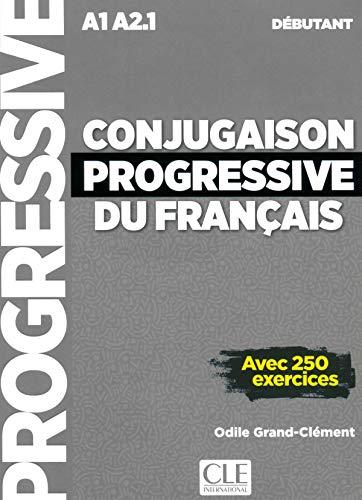 Conjugaison progressive du francais - 2eme edition: Livre debutant + CD (A (Progressive du français) por Odile Grand-Clement