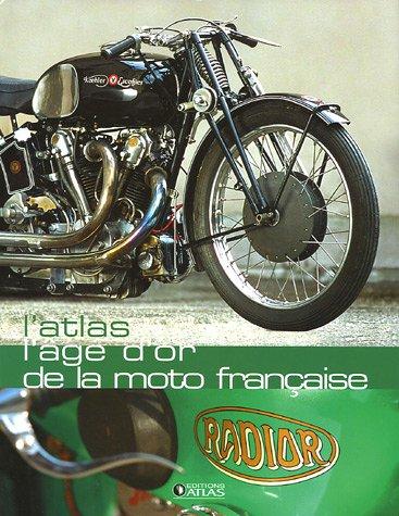 Atlas - L'Age d'or des motos fra...