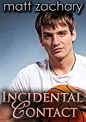 Incidental Contact (The Colton & Adam Chronicles Book 1)