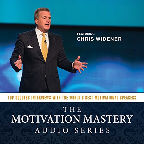 The Motivation Mastery Audio Series: Top Success Interviews with the World's Best Motivational Speakers  Audiolibri