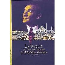 La Turquie: De l'Empire ottoman à la République d'Atatürk