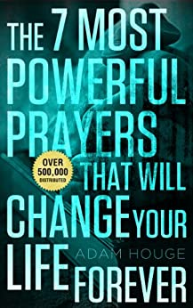The 7 Most Powerful Prayers That Will Change Your Life Forever! (English Edition) von [Houge, Adam]