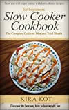 Slow Cooker Cookbook for Beginners: The Complete Guide to Diet and Total Health (Including Beginners Recipes to Lose Weight With Smart Points)