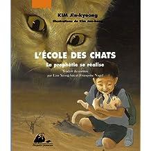 L'Ecole des Chats, Tome 3 : La Prophétie se réalise