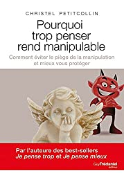 Pourquoi trop penser rend manipulable (French Edition)