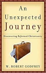 An Unexpected Journey, Discovering Reformed Christianity