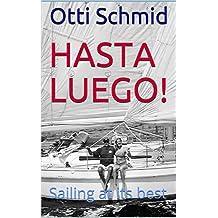Hasta Luego!: Sailing at its best (English Edition)