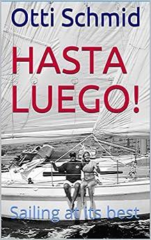 PDF Descargar Hasta Luego!: Sailing at its best