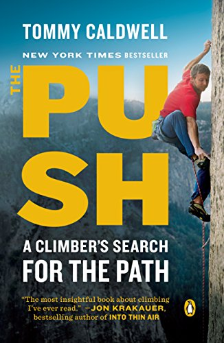 The Push: A Climber's Search for the Path (English Edition) por Tommy Caldwell