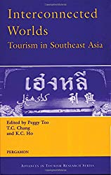 Interconnected Worlds: Tourism in Southeast Asia (Advances in Tourism Research)