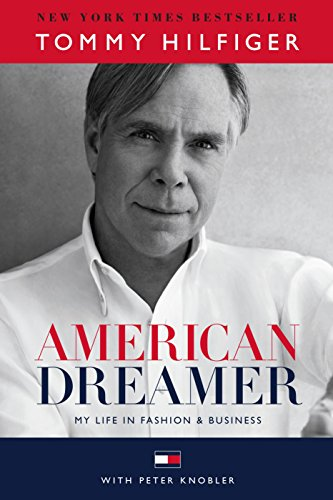 American Dreamer: My Life in Fashion & Business: My Life in Fashion and Business