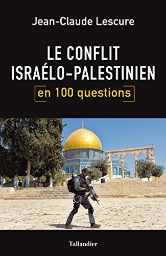 Le conflit isralo-palestinien en 100 questions