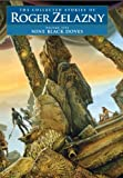 Nine Black Doves (The Collected Stories of Roger Zelazny)