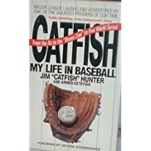 Catfish: My Life in Baseball by Jim Catfish Hunter (1989-05-01)