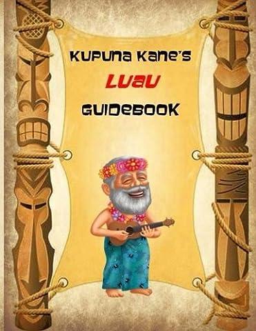 Kupuna Kane's Luau Guidebook