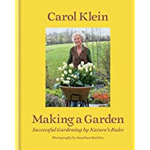 Making a Garden :Successful gardening by nature's rules (English Edition)