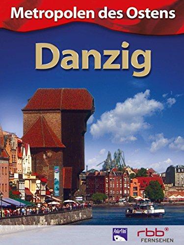 Metropolen des Ostens - Danzig