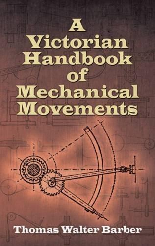 Victorian Handbook of Mechanical Movements por Barber