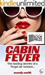 Cabin Fever: The sizzling secrets of...