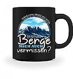 shirt-o-magic Hochwertige Tasse - Ob die Berge mich vermissen? - Geschenk Wandern Bergsteigen Outdoor Camping Trekking