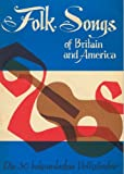 Folk Songs of Britain and America. Die 30 bekanntesten Volkslieder. Compiled, edited, and with explanatory notes