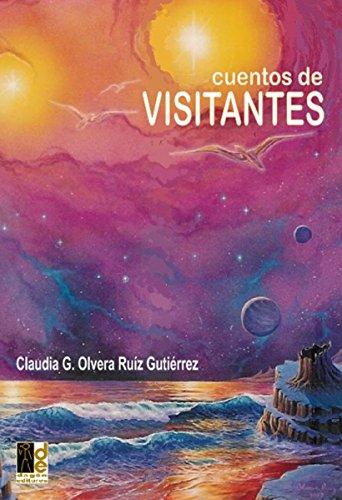 Cuentos de Visitantes por Claudia G. Olvera Ruíz Gutiérrez