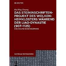 Das Steininschriftenprojekt des Wolkenheimklosters während der Liao-Dynastie (907–1125): Eine Analyse seiner Kolophone (Materiale Textkulturen, Band 17)