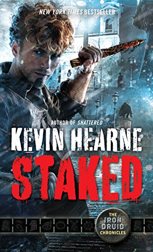 Staked: The Iron Druid Chronicles, Book Eight (English Edition)