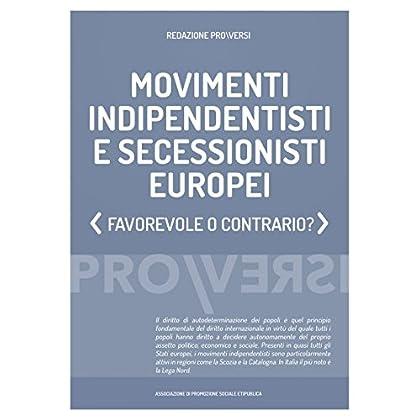 Movimenti Indipendentisti E Secessionisti Europei: Favorevole O Contrario?