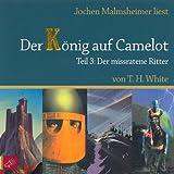 Der missratene Ritter: Der König auf Camelot 3