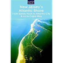 New Jersey's Atlantic Shore: From Sandy Hook to Atlantic City & on to Cape May (English Edition)