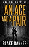 An Ace and A Pair (Dead Cold Mysteries Book 1) by Blake Banner