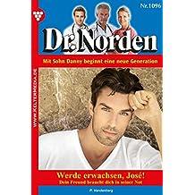 Dr. Norden 1096 - Arztroman: Werde erwachsen, Josy!