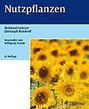 Nutzpflanzen - Elsa Franke, Reinhard Lieberei, Christoph Reisdorff